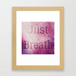Just Breath Framed Art Print
