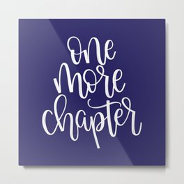 One More Chapter (blue) Metal Print