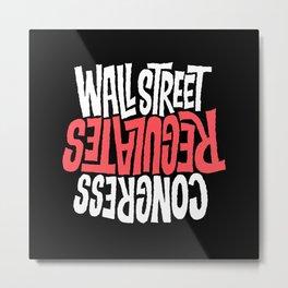 Wall Street Regulates Congress Metal Print