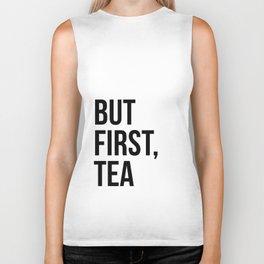 But first, tea Biker Tank