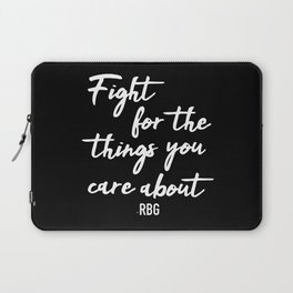 Fight for the things you care about Laptop Sleeve