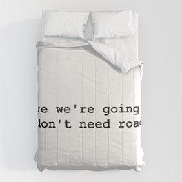 We don't need roads Comforters