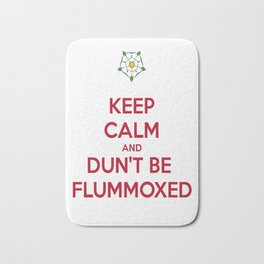 Keep Calm and Dun't Be Flummoxed Bath Mat