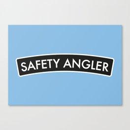 Saftey Angler Canvas Print