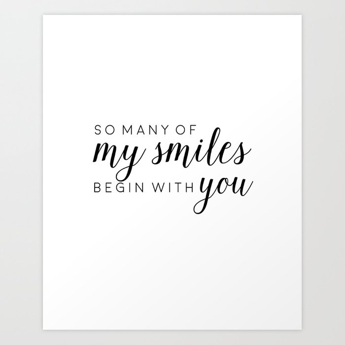 Printable - So many of my smiles begin with you Baby quotes Poster Sign  Black and white simple Cute Art Print by tomoogorelica