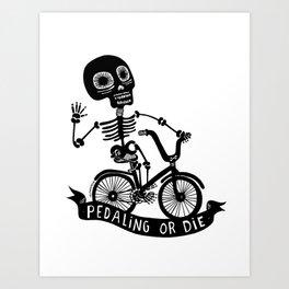 """""""Pedaling or die"""" Art Print"""