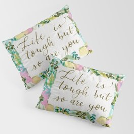 Lettered Motivational Quote with watercolor botanicals Pillow Sham