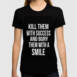 Kill Them With Success T-shirt