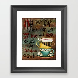 May Your Cup Runneth Over Framed Art Print