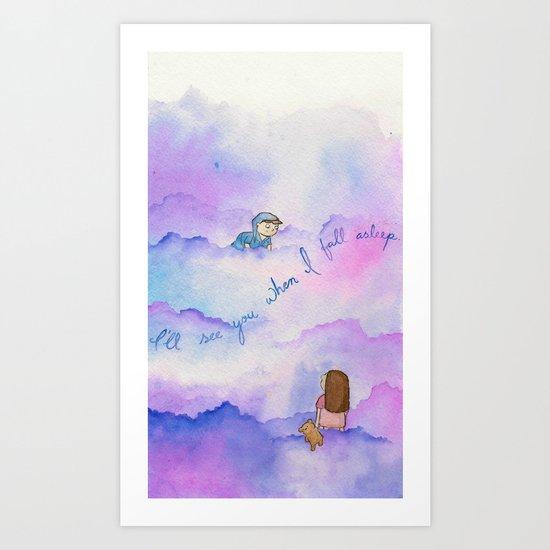 I'll See You When I Fall Asleep Art Print