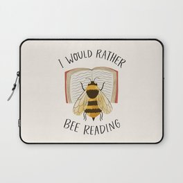 I Would Rather Bee Reading Laptop Sleeve