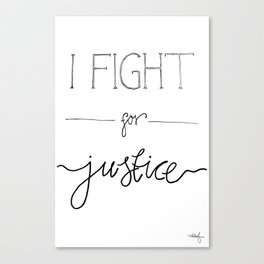 I Fight For Justice (Limited Edition) Canvas Print