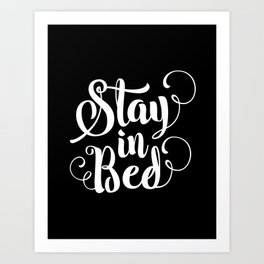 Stay in Bed modern black and white minimalist bedroom typography home room canvas wall decor Art Print