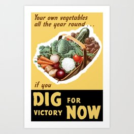 Dig For Victory Now -- WW2 Art Print