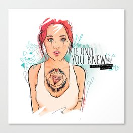 If only youn knew Canvas Print