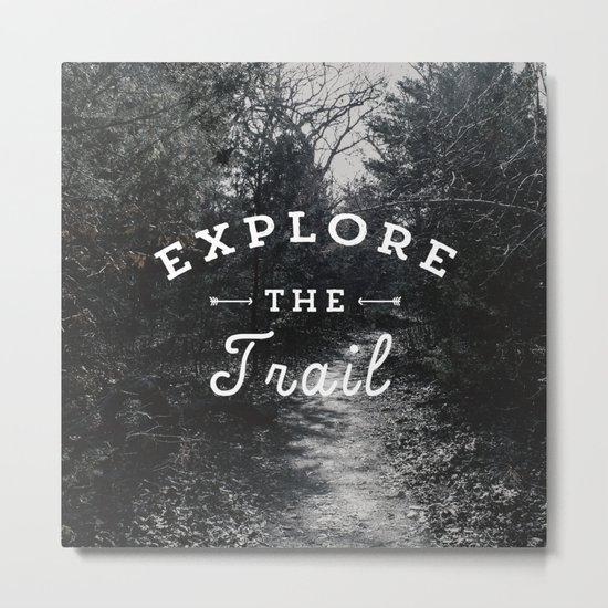 Explore the Trail Metal Print