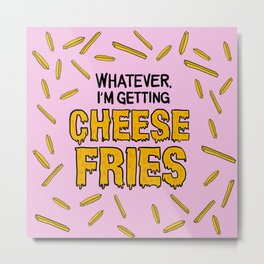 Cheese Fries Metal Print
