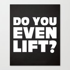 Do You Even Lift Gym Quote Canvas Print