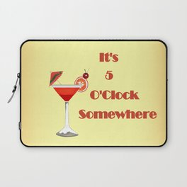 5 O'Clock Somewhere Laptop Sleeve