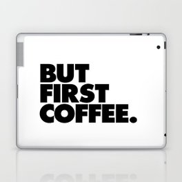 But First Coffee black-white typographic poster design modern home decor canvas wall art Laptop & iPad Skin