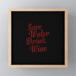 Save water drink wine Framed Mini Art Print