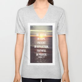 Be Joyful In Hope, Patient In Affliction, Faithful In Prayer - Romans 12:12 - Bible Quote - Inspirat Unisex V-Neck