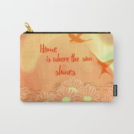 Home Is Where The Sun Shines Typography Design Carry-All Pouch