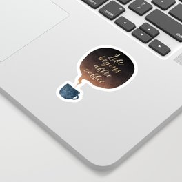 Life Begins After Coffee 1 Sticker