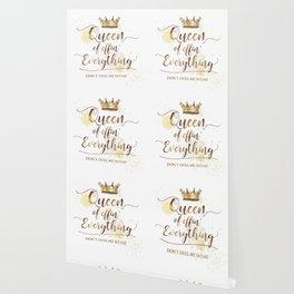 Queen of effin' Everything Wallpaper