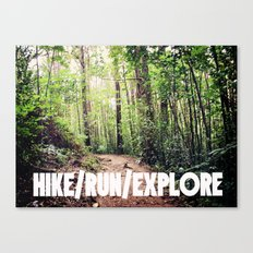HIKE/RUN/EXPLORE Canvas Print