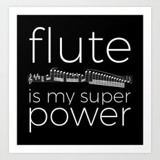Flute is my super power (black) Art Print