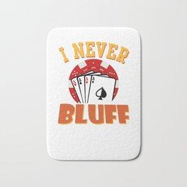 I Never Bluff Poker Player Gambling Gift Bath Mat