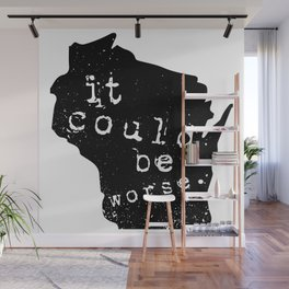 "Wisconsin: ""It Could Be Worse"" Wall Mural"