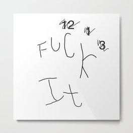 FUCK IT (clock) Metal Print
