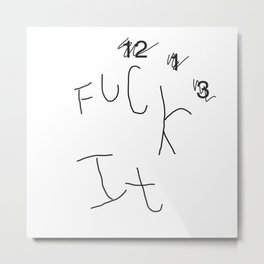 FUCK IT (clock) Metal Print