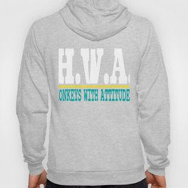 """A Cool Attitude Tee For You Saying """"H.W.A. Honkeys With Attitudes"""" T-shirt Design Personality  Hoody"""
