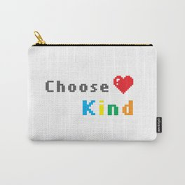Choose to be Kind Carry-All Pouch