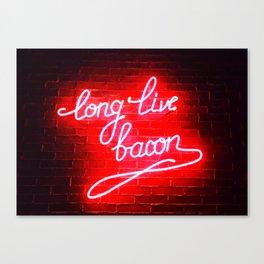 Long Live Bacon Canvas Print