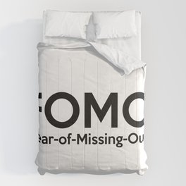 FOMO (Fear-of-Missing-Out) Comforters