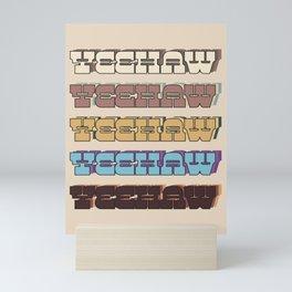 yeehaw typography Mini Art Print