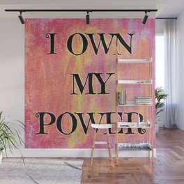 I own my power Wall Mural