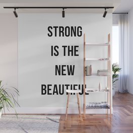 Strong is the New Beautiful Wall Mural