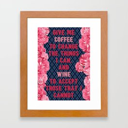 Coffee to Change, And Wine to Accept Sassy Saying Framed Art Print