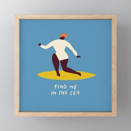 Find me in the sea Framed Mini Art Print
