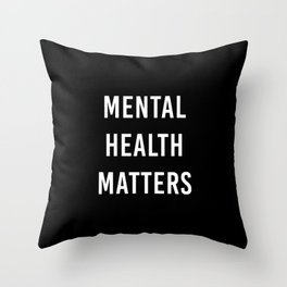 Mental Health Matters IV Throw Pillow
