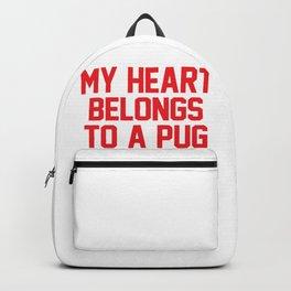 My Heart Belongs to a Pug Backpack