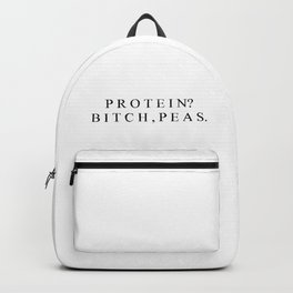 Protein? Bitch, peas. Backpack