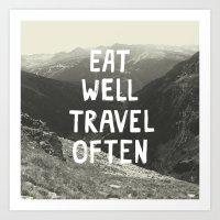 eat well travel often Art Prints featuring EAT WELL TRAVEL OFTEN by Josep Moya Cochran