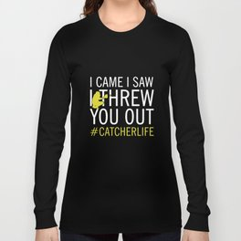 I came I saw I threw you out baseball t-shirts Long Sleeve T-shirt