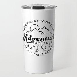 I Don't Want To Go (Black & White) Travel Mug